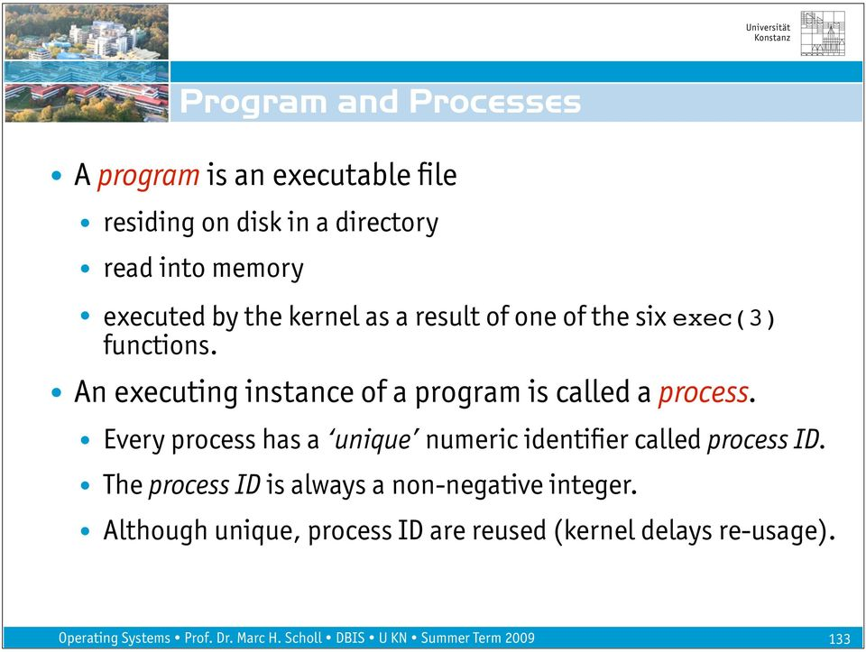 An executing instance of a program is called a process.