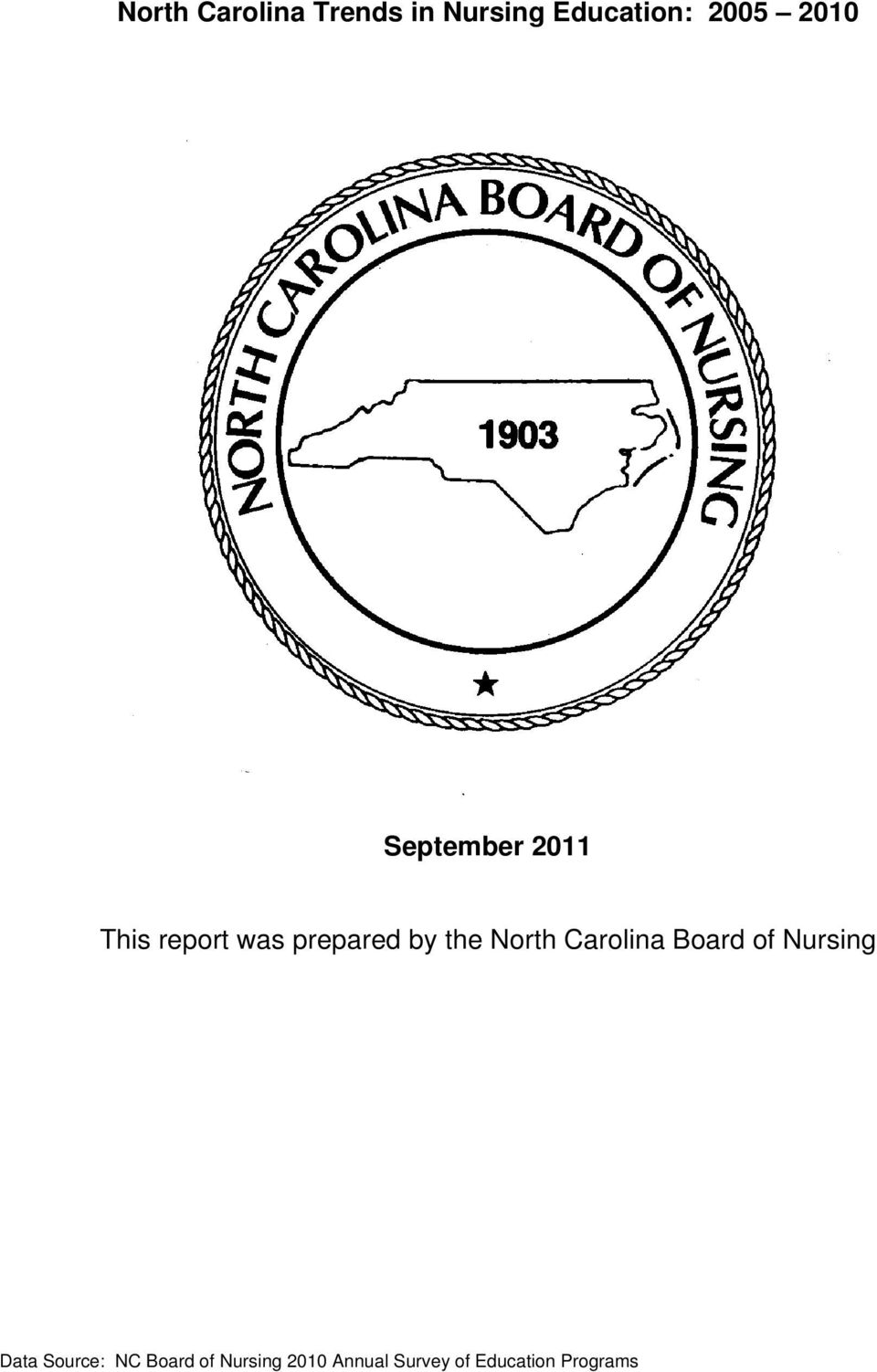 North Carolina Board of Nursing Data Source: NC