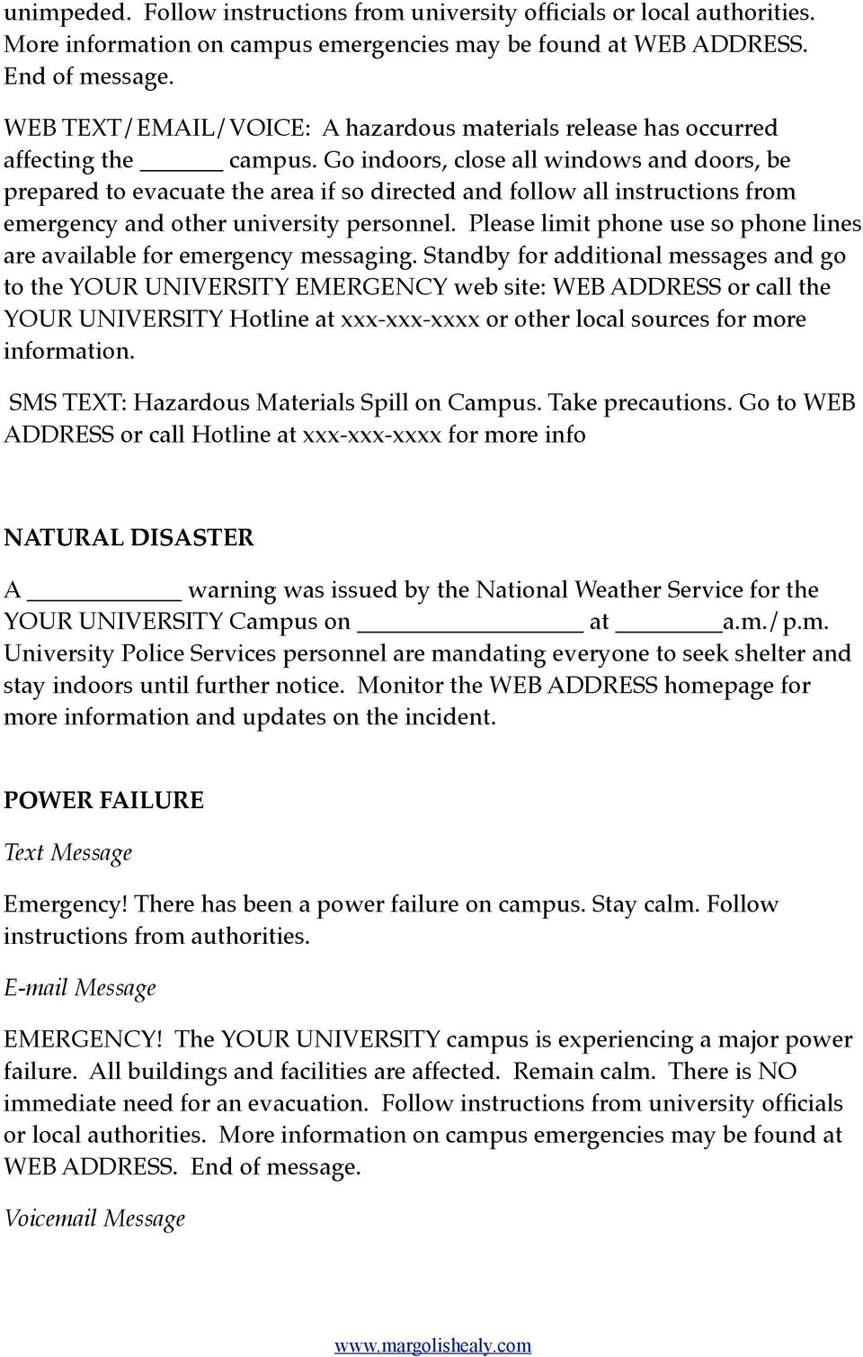 Go indoors, close all windows and doors, be prepared to evacuate the area if so directed and follow all instructions from emergency and other university personnel.