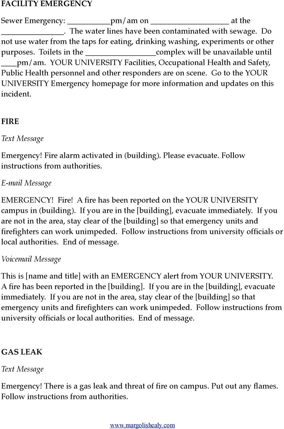Go to the YOUR UNIVERSITY Emergency homepage for more information and updates on this incident. FIRE Emergency! Fire alarm activated in (building). Please evacuate.
