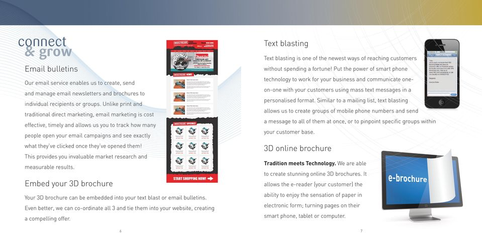 they ve opened them! This provides you invaluable market research and measurable results. Embed your 3D brochure Your 3D brochure can be embedded into your text blast or email bulletins.