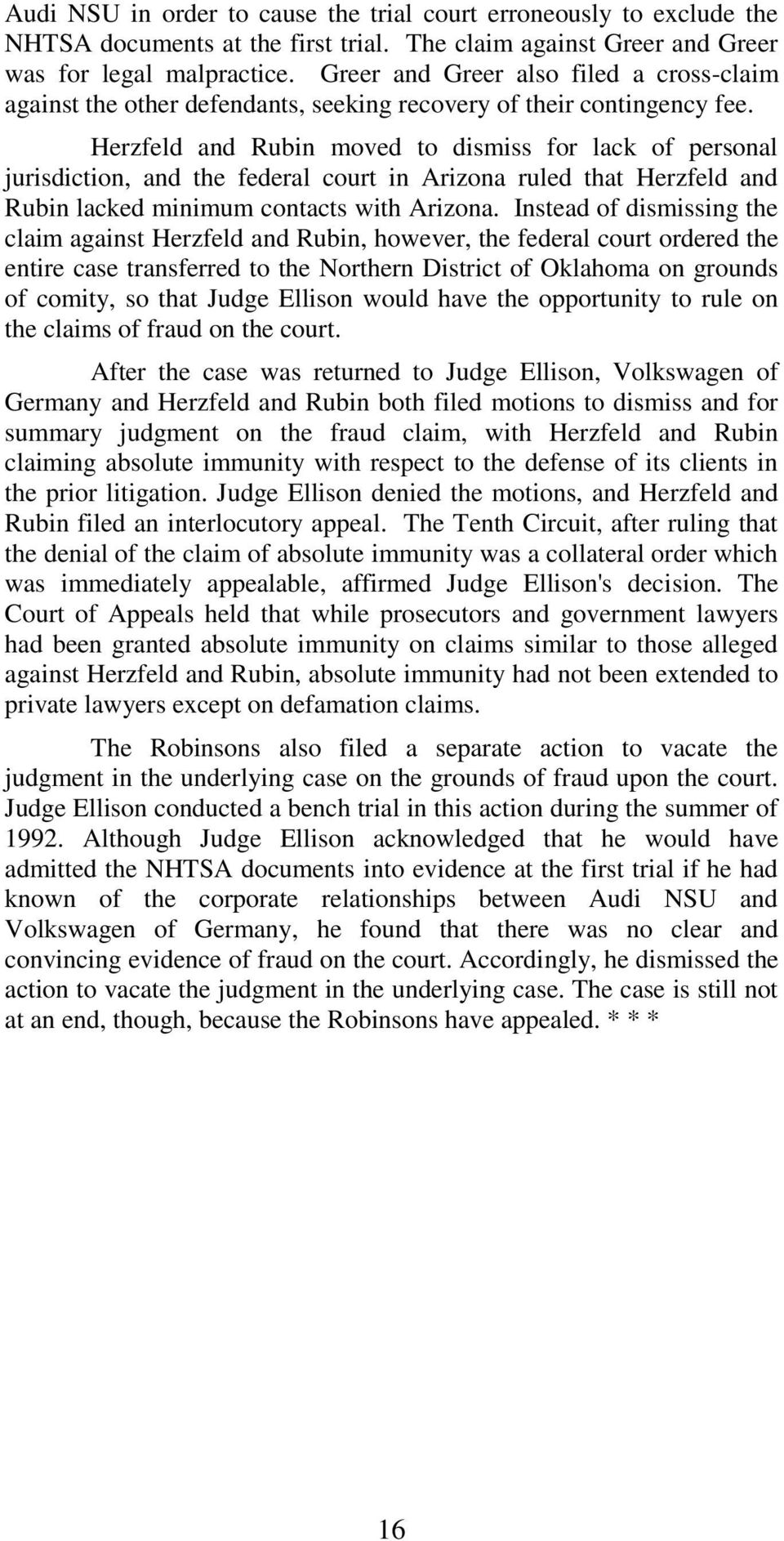Herzfeld and Rubin moved to dismiss for lack of personal jurisdiction, and the federal court in Arizona ruled that Herzfeld and Rubin lacked minimum contacts with Arizona.