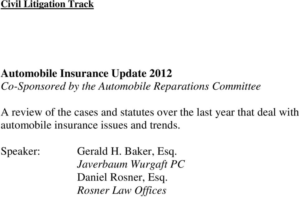 last year that deal with automobile insurance issues and trends.