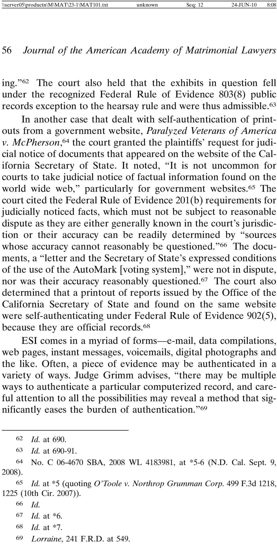 63 In another case that dealt with self-authentication of printouts from a government website, Paralyzed Veterans of America v.