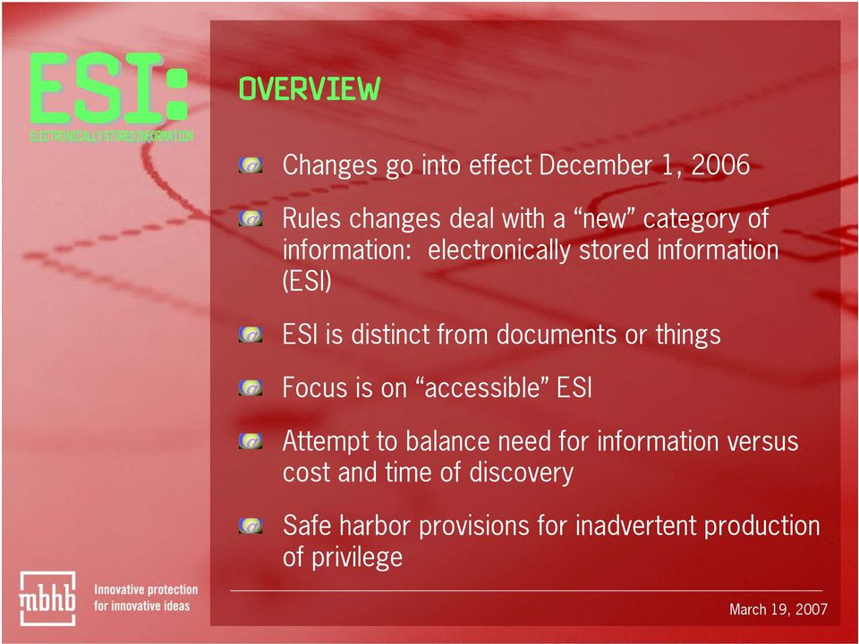 documents or things Focus is on accessible ESI Attempt to balance need for information