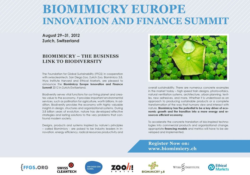 8, Wyss Institute Harvard and Ethical Markets, are pleased to announce the Biomimicry Europe Innovation and Finance Summit 2012 in Zurich/Switzerland.