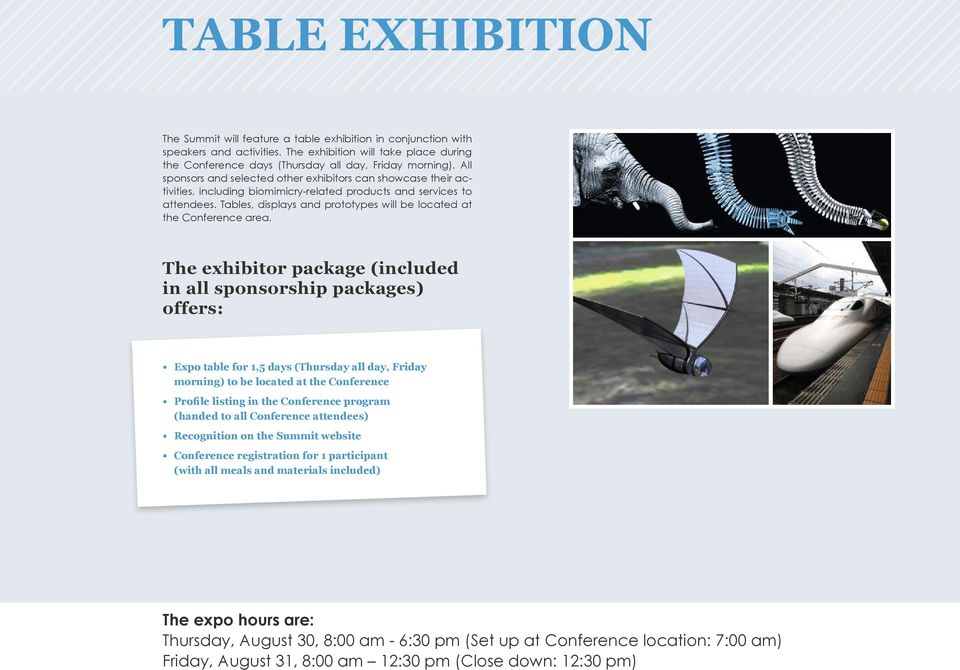 Tables, displays and prototypes will be located at the Conference area.