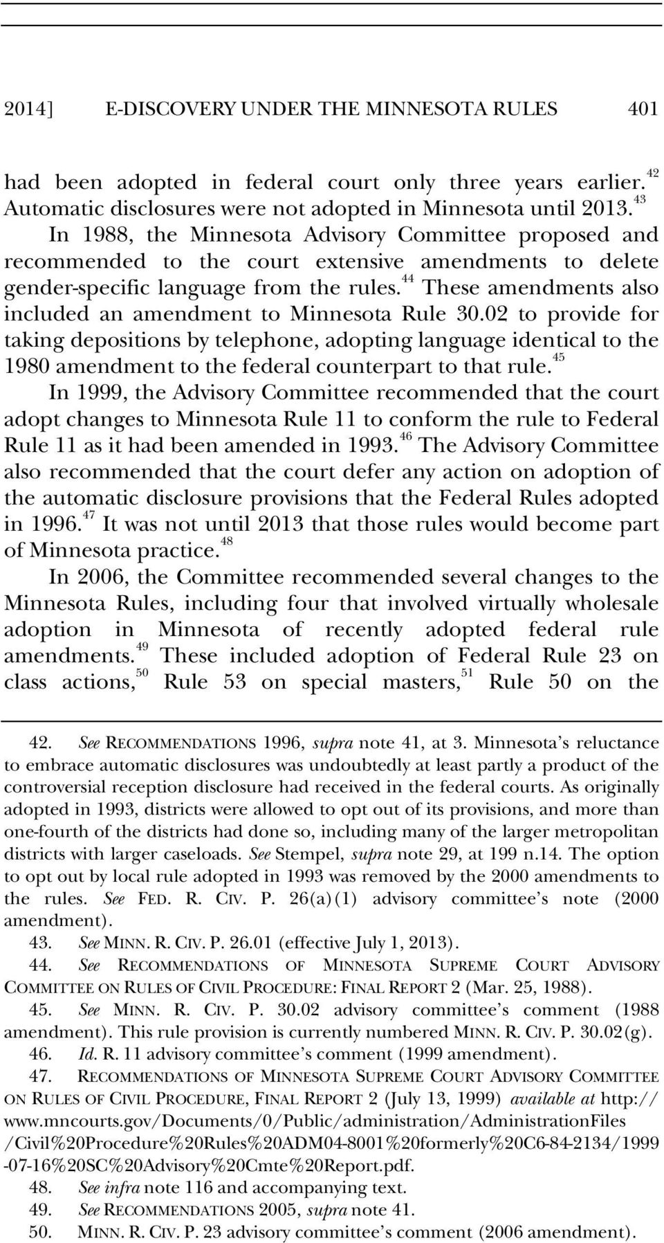44 These amendments also included an amendment to Minnesota Rule 30.