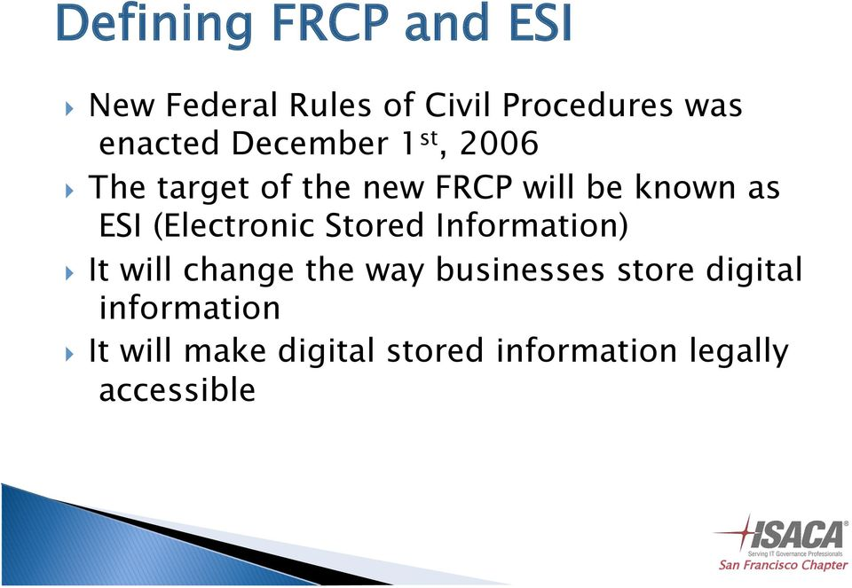 (Electronic Stored Information) It will change the way businesses store