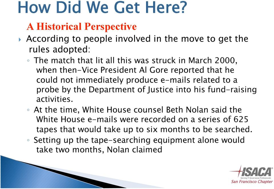 2000, when then-vice President Al Gore reported that he could not immediately produce e-mails related to a probe by the Department of Justice
