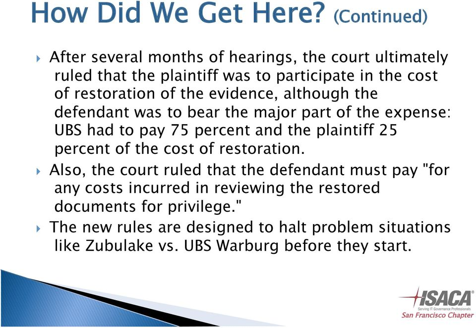 of the evidence, although the defendant was to bear the major part of the expense: UBS had to pay 75 percent and the plaintiff 25 percent