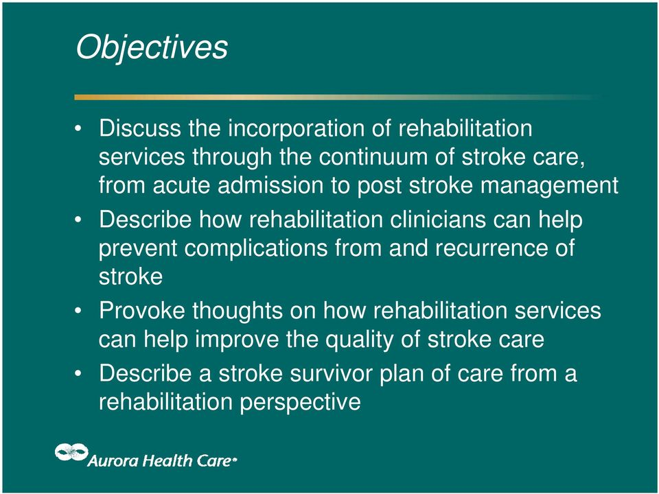complications from and recurrence of stroke Provoke thoughts on how rehabilitation services can help