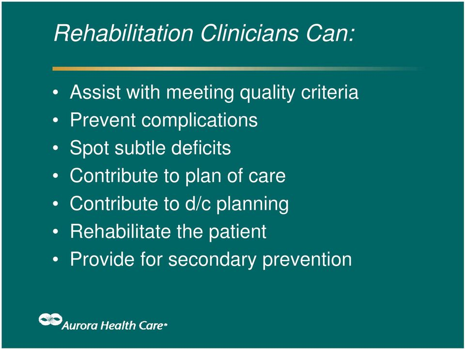 deficits Contribute to plan of care Contribute to d/c