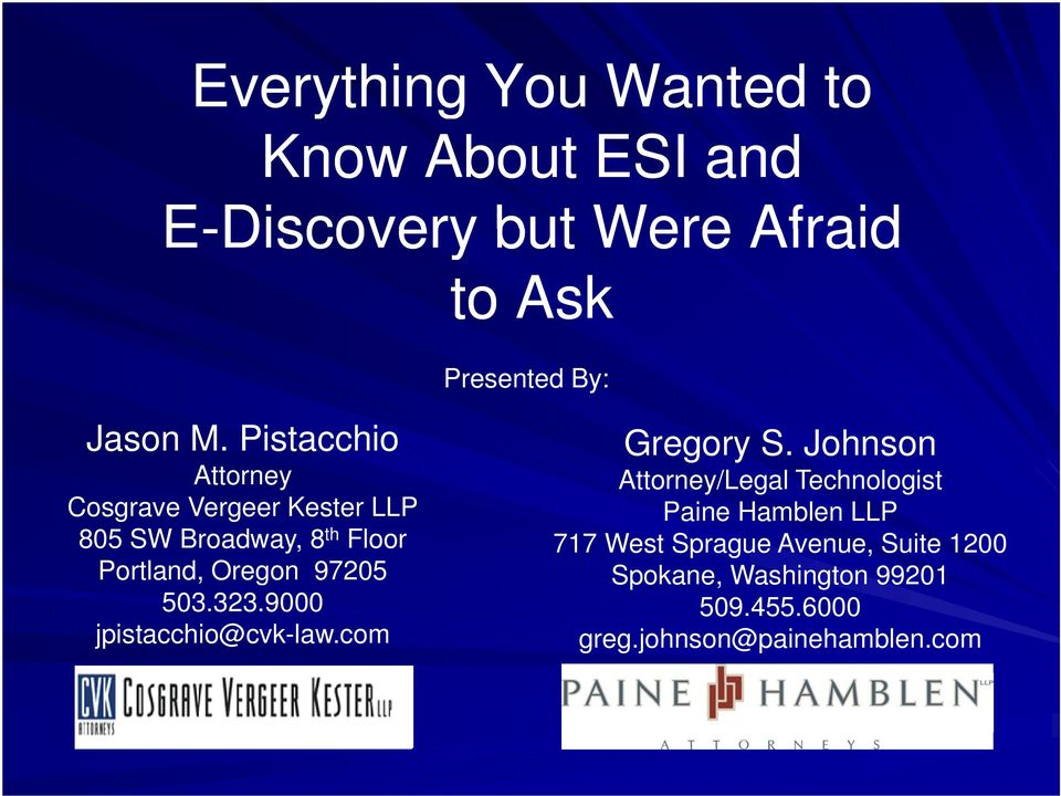 Johnson Attorney Attorney/Legal Technologist Cosgrave Vergeer Kester LLP Paine Hamblen LLP 805 SW
