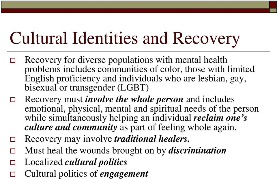 physical, mental and spiritual needs of the person while simultaneously helping an individual reclaim one s culture and community as part of feeling