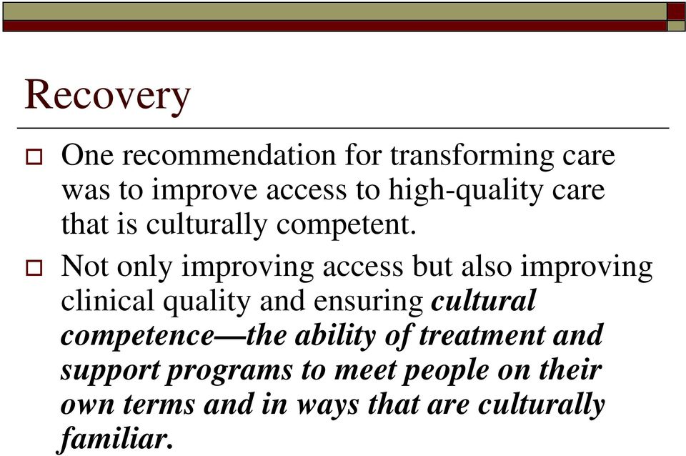 Not only improving access but also improving clinical quality and ensuring cultural