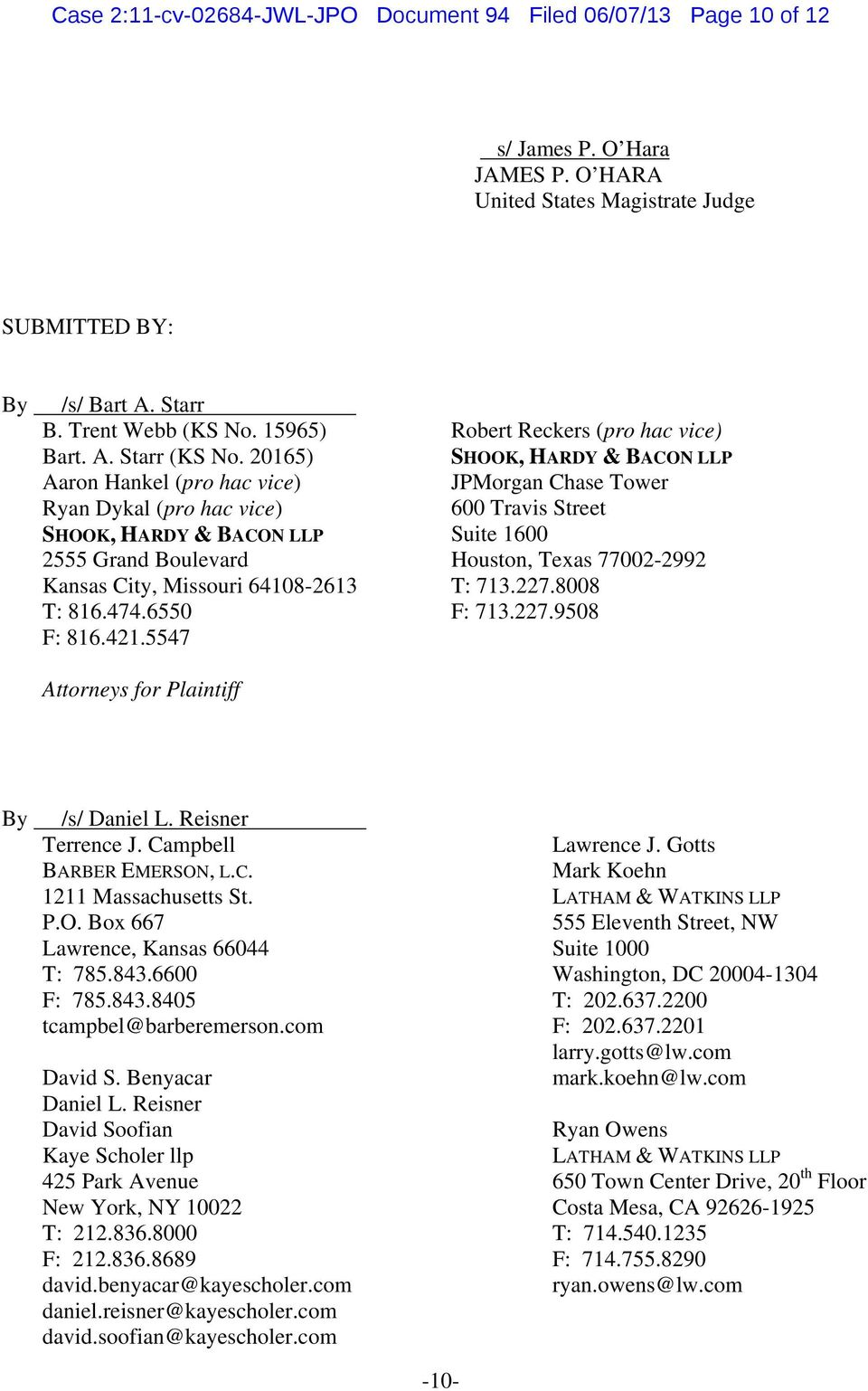 5547 Attorneys for Plaintiff Robert Reckers (pro hac vice) SHOOK, HARDY & BACON LLP JPMorgan Chase Tower 600 Travis Street Suite 1600 Houston, Texas 77002-2992 T: 713.227.8008 F: 713.227.9508 By /s/ Daniel L.