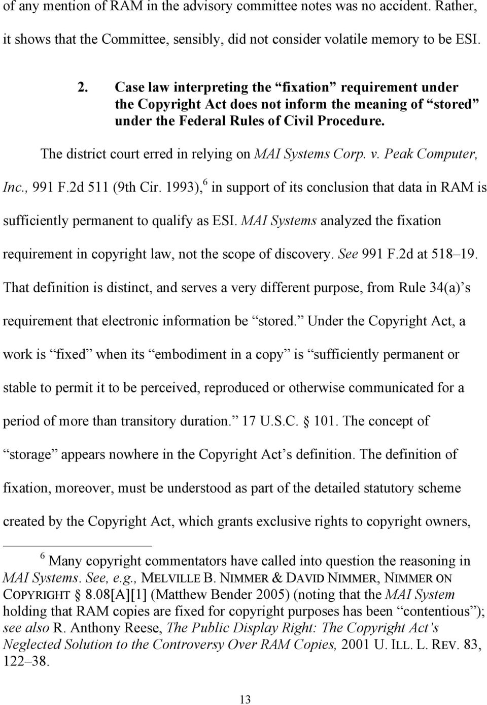 The district court erred in relying on MAI Systems Corp. v. Peak Computer, Inc., 991 F.2d 511 (9th Cir.