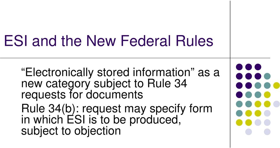 requests for documents Rule 34(b): request may