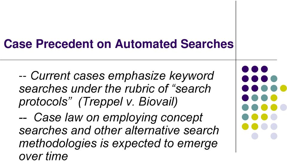 v. Biovail) -- Case law on employing concept searches and other