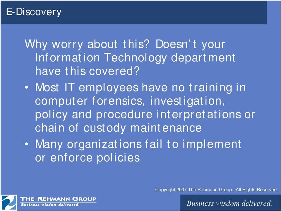 Most IT employees have no training in computer forensics, investigation,