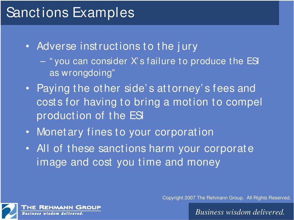 having to bring a motion to compel production of the ESI Monetary fines to your