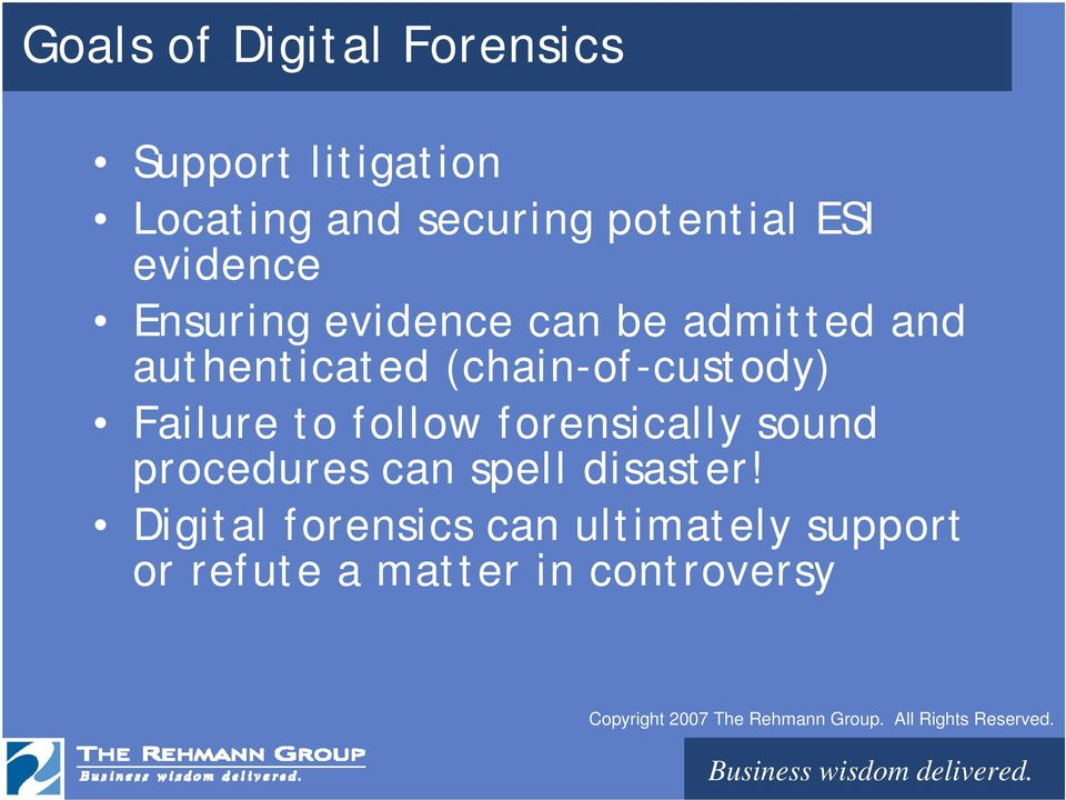 (chain-of-custody) Failure to follow forensically sound procedures can