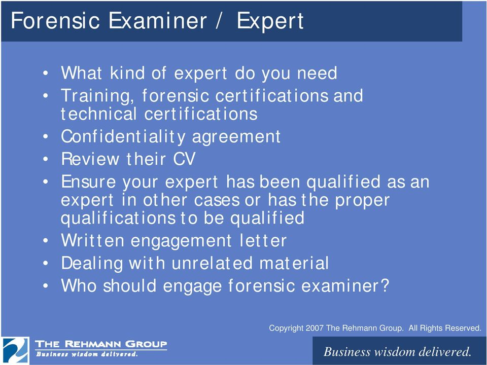 been qualified as an expert in other cases or has the proper qualifications to be qualified