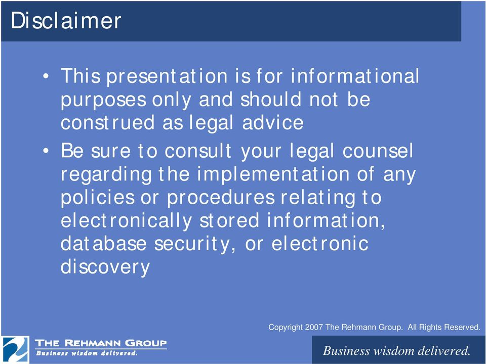 counsel regarding the implementation of any policies or procedures