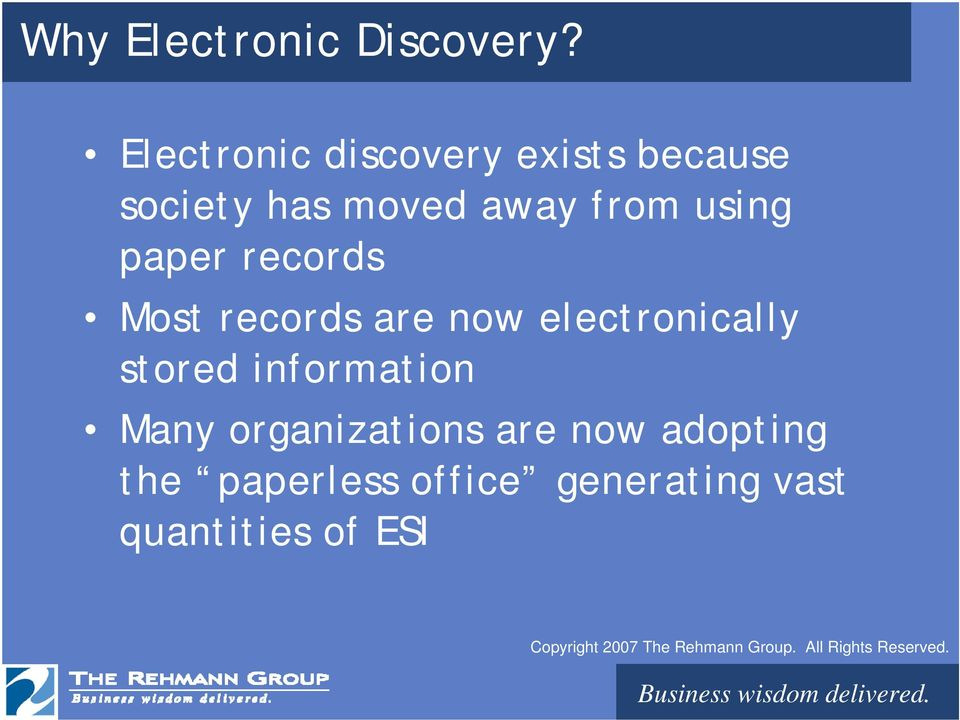 using paper records Most records are now electronically stored