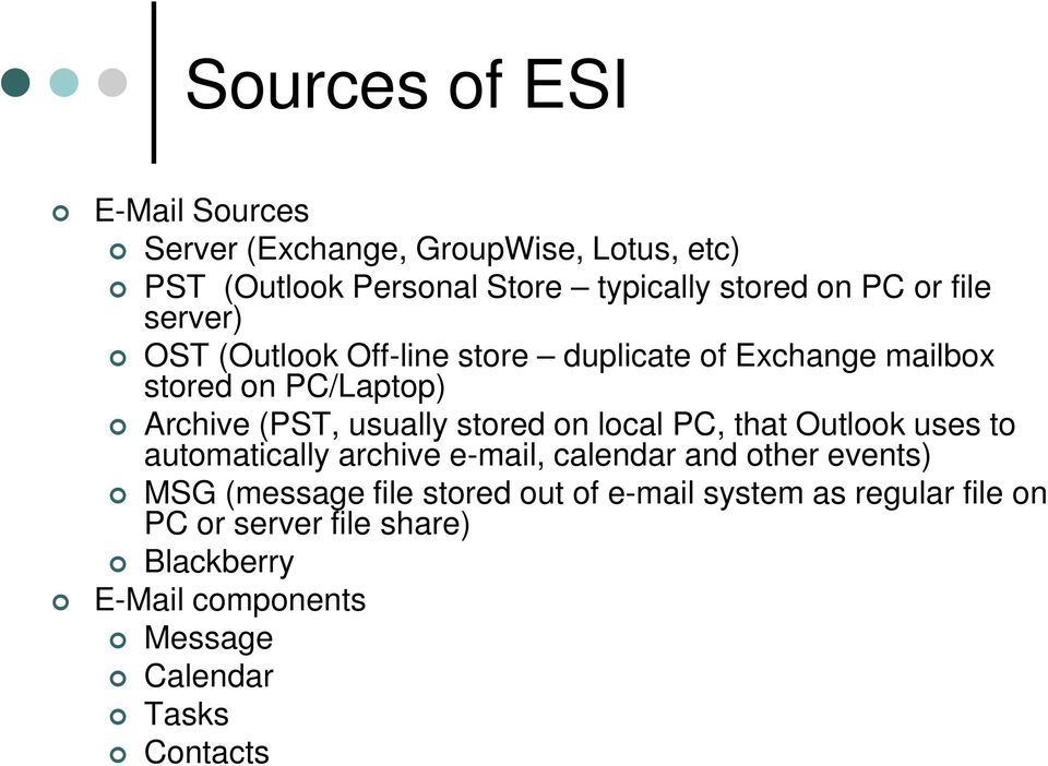 stored on local PC, that Outlook uses to automatically archive e-mail, calendar and other events) MSG (message file