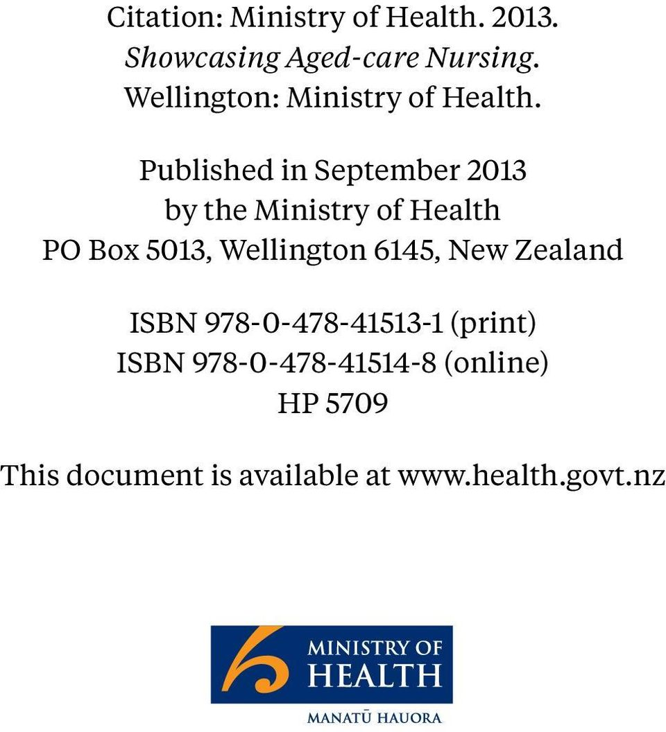 Published in September 2013 by the Ministry of Health PO Box 5013, Wellington