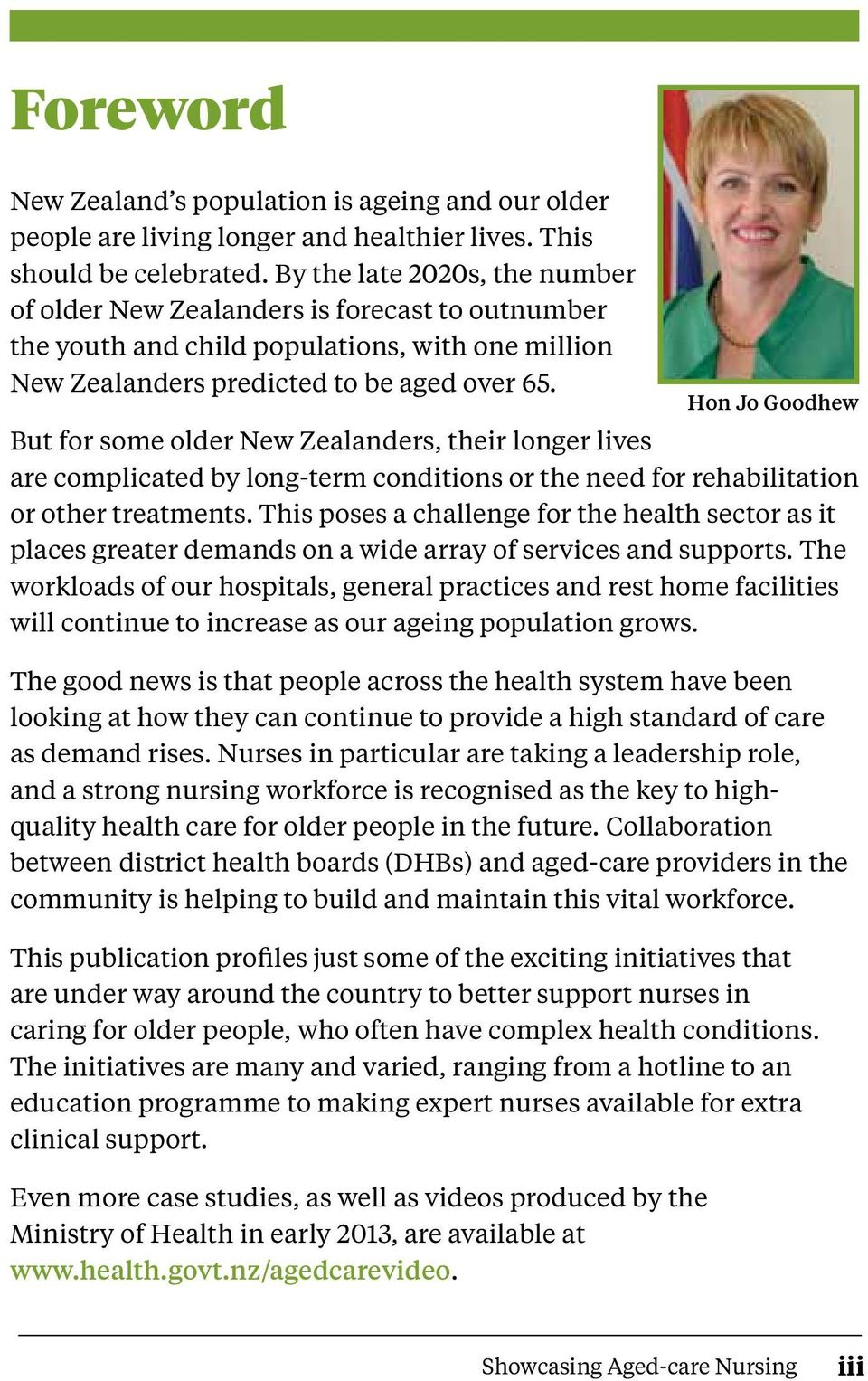 But for some older New Zealanders, their longer lives are complicated by long-term conditions or the need for rehabilitation or other treatments.