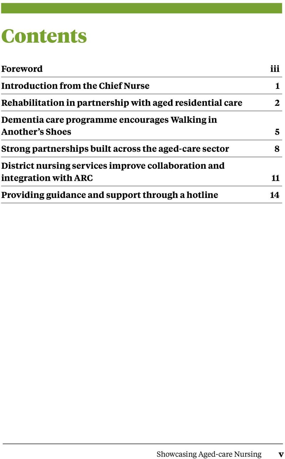 partnerships built across the aged-care sector 8 District nursing services improve collaboration