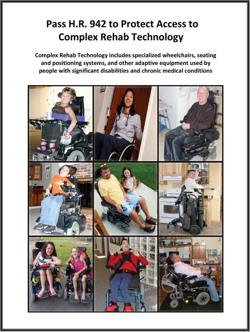 Technology includes specialized wheelchairs, seating and