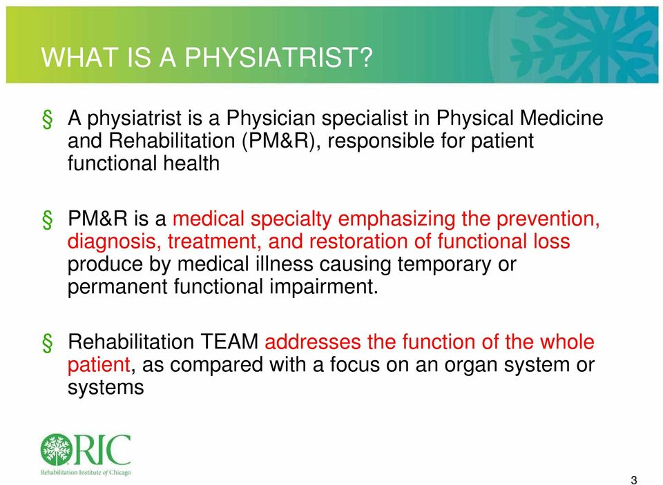 functional health PM&R is a medical specialty emphasizing the prevention, diagnosis, treatment, and restoration of