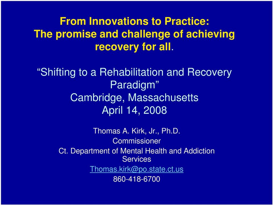 Shifting to a Rehabilitation and Recovery Paradigm Cambridge, Massachusetts