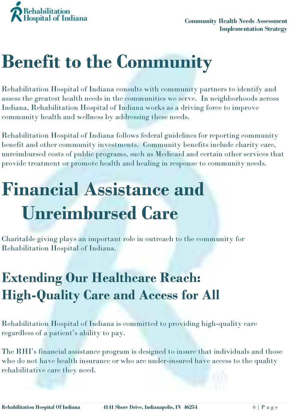 Rehabilitation Hospital of Indiana follows federal guidelines for reporting community benefit and other community investments.
