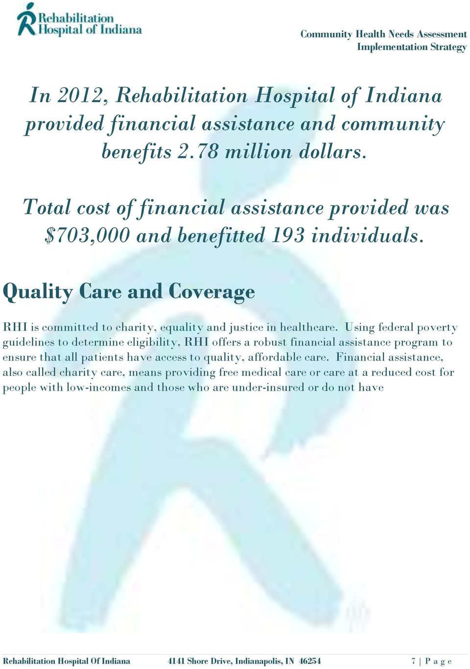 Using federal poverty guidelines to determine eligibility, RHI offers a robust financial assistance program to ensure that all patients have access to quality, affordable care.