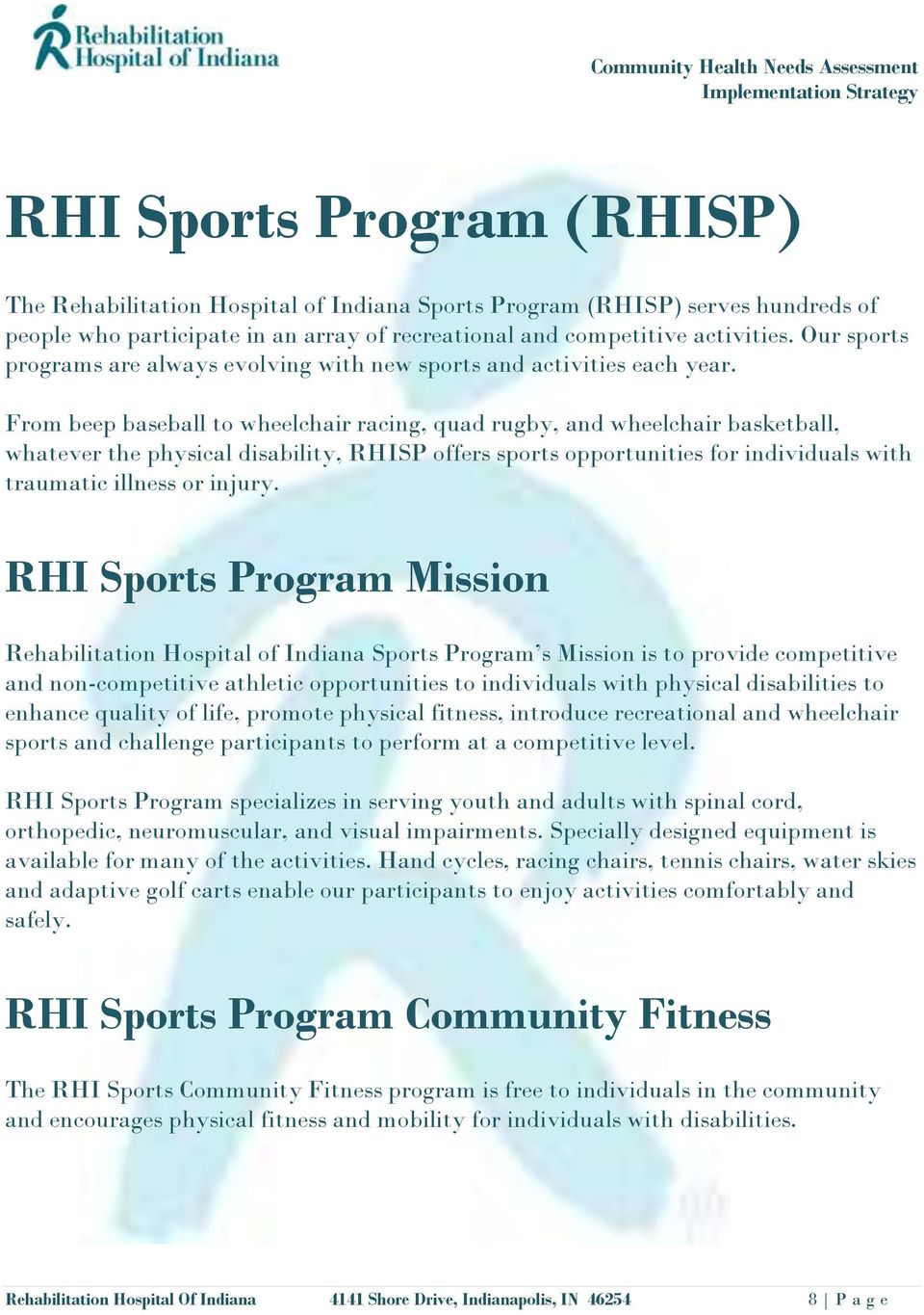 From beep baseball to wheelchair racing, quad rugby, and wheelchair basketball, whatever the physical disability, RHISP offers sports opportunities for individuals with traumatic illness or injury.