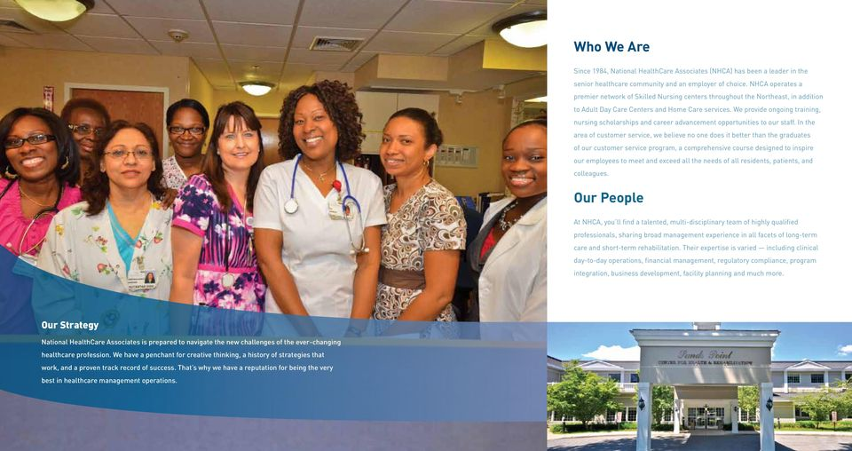 We provide ongoing training, nursing scholarships and career advancement opportunities to our staff.