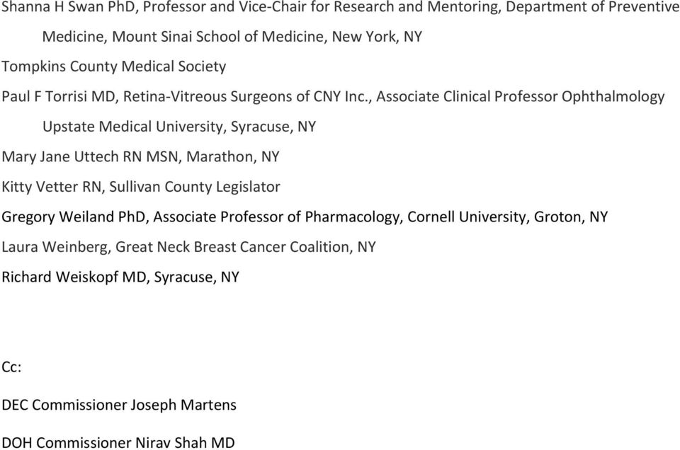 , Associate Clinical Professor Ophthalmology Upstate Medical University, Syracuse, NY Mary Jane Uttech RN MSN, Marathon, NY Kitty Vetter RN, Sullivan County
