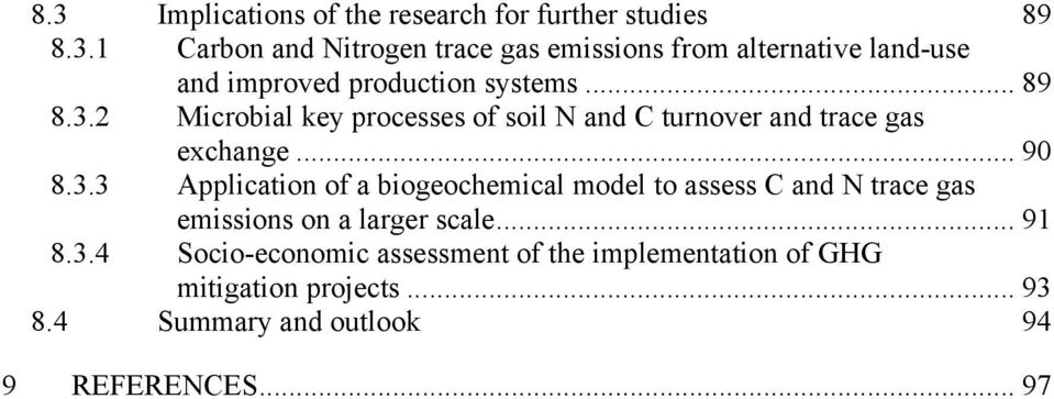 .. 91 8.3.4 Socio-economic assessment of the implementation of GHG mitigation projects... 93 8.