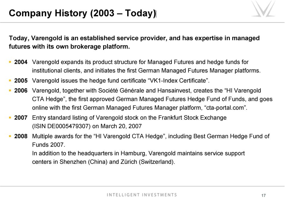 Varengold issues the hedge fund certificate VK1-Index Certificate.