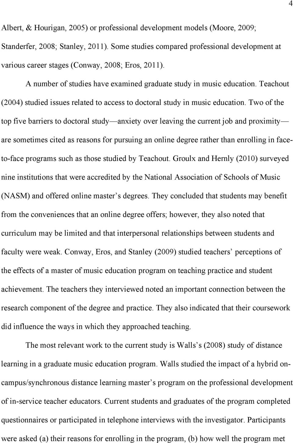 Teachout (2004) studied issues related to access to doctoral study in music education.