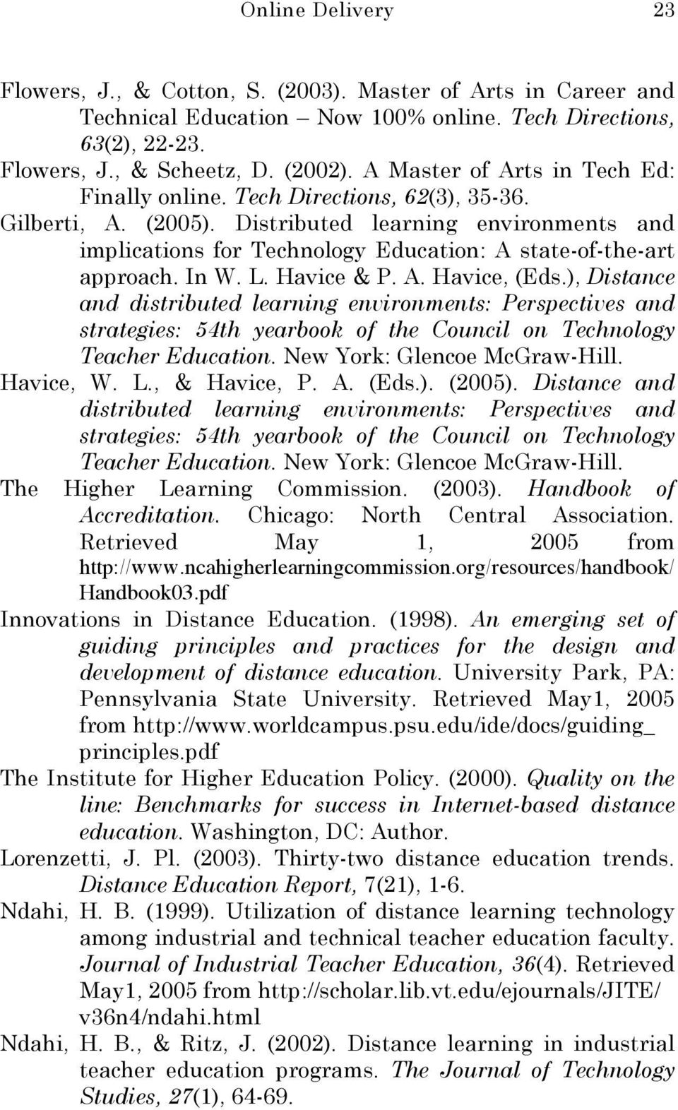 Distributed learning environments and implications for Technology Education: A state-of-the-art approach. In W. L. Havice & P. A. Havice, (Eds.
