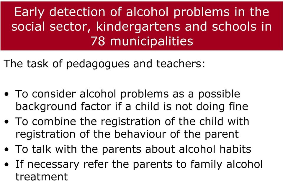 child is not doing fine To combine the registration of the child with registration of the behaviour of the