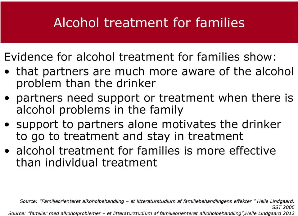 treatment alcohol treatment for families is more effective than individual treatment Source: Familieorienteret alkoholbehandling et litteraturstudium af