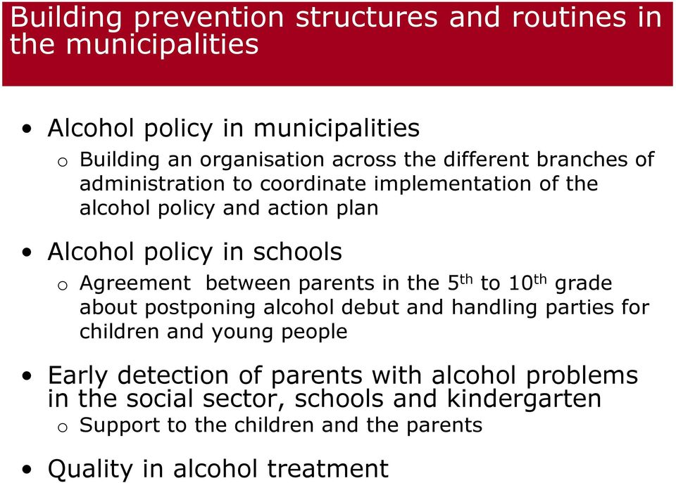 between parents in the 5 th to 10 th grade about postponing alcohol debut and handling parties for children and young people Early detection