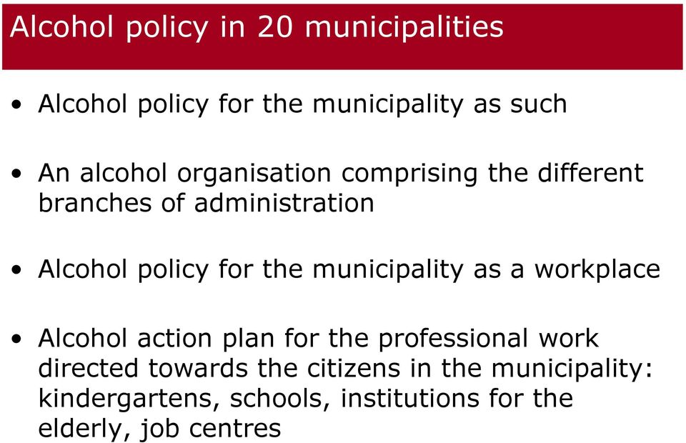 municipality as a workplace Alcohol action plan for the professional work directed towards